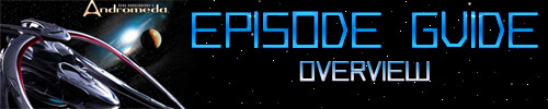 Andromeda Episode Overview